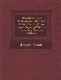 Handbuch der Toxicologie oder der Lehre von Giften und Gegengiften