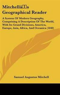 Mitchell's Geographical Reader