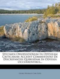 Specimen Observationum In Odysseam Criticarum: Accedit Commentatio De Discrepantiis Quibusdam In Odyssea Occurrentibus...