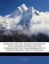 Reinaert De Vos, Episch Fabeldicht [The Version of William Van Utenhoven] Met Aenmerkingen En Ophelderingen Van J.F. Willems