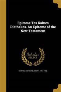 EPITOME TES KAINES DIATHEKES A
