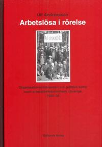 Arbetslösa i rörelse : organisationssträvanden och politisk kamp inom arbetarrörelsen i Sverige 1920-34