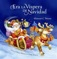 Era la Vispera de Navidad = Twas the Night Before Christmas