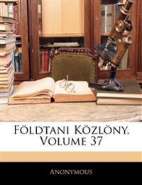 Földtani Közlöny, Volume 37