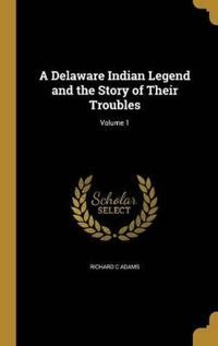 DELAWARE INDIAN LEGEND & THE S