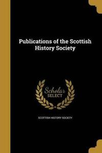 PUBN OF THE SCOTTISH HIST SOCI