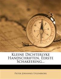 Kleine Dichterlyke Handschriften, Eerste Schakeering...