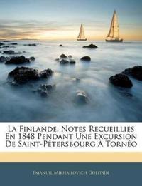 La Finlande, Notes Recueillies En 1848 Pendant Une Excursion De Saint-Pétersbourg À Tornéo