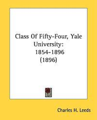 Class of Fifty-four, Yale University 1854-1896