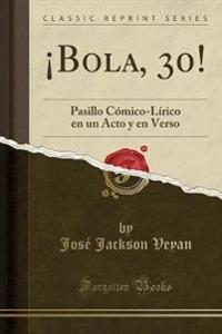BOLA, 30!: PASILLO C MICO-L RICO EN UN