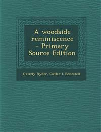 A Woodside Reminiscence - Primary Source Edition