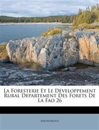 La Foresterie Et Le Developpement Rural Departement Des Forets De La Fao 26