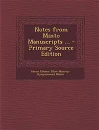 Notes from Minto Manuscripts ...