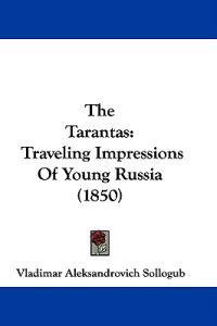 The Tarantas: Traveling Impressions Of Young Russia (1850)