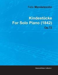Kindest Cke by Felix Mendelssohn for Solo Piano (1842) Op.72