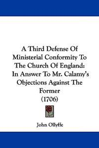 A Third Defense of Ministerial Conformity to the Church of England