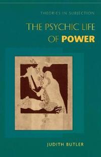 The Psychic Life of Power