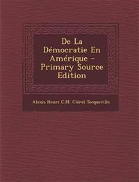 de La Democratie En Amerique - Primary Source Edition