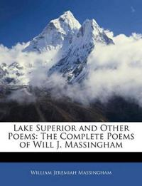 Lake Superior and Other Poems: The Complete Poems of Will J. Massingham