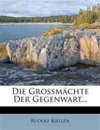 Die Grossmächte der Gegenwart. Siebente Auflage.