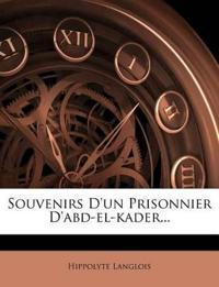 Souvenirs D'un Prisonnier D'abd-el-kader...