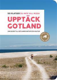 Upptäck Gotland  101 platser du inte vill missa