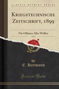 Kriegstechnische Zeitschrift, 1899, Vol. 2