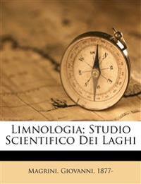 Limnologia; studio scientifico dei laghi