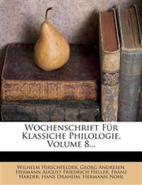 Wochenschrift für Klassiche Philologie, VIII. Jahrgang