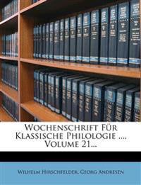 Wochenschrift Fur Klassische Philologie ..., Volume 21...