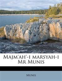 Majm'ah'-i marsyah-i Mr Munis