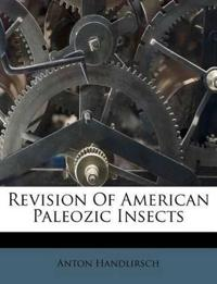 Revision Of American Paleozic Insects