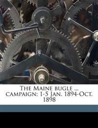 The Maine bugle ... campaign; 1-5 Jan. 1894-Oct. 1898 Volume 2