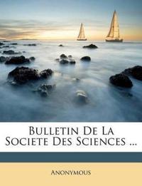 Bulletin De La Societe Des Sciences ...