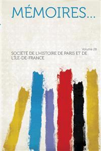 Mémoires... Volume 28