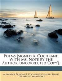 Poems [signed A. Cochrane. With Ms. Note By The Author 'uncorrected Copy'].