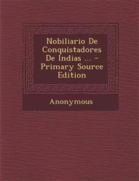Nobiliario De Conquistadores De Indias ... - Primary Source Edition