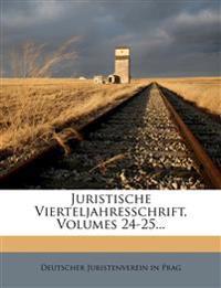 Juristische Vierteljahresschrift, Volumes 24-25...