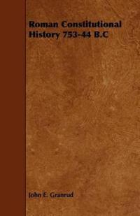 Roman Constitutional History 753-44 B.c