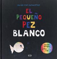 El Pequeno Pez vit Little vit Fish = Little vit Fish - Guido Van Genechten - böcker (9789877472608)     Bokhandel