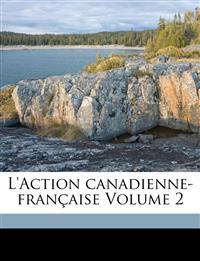 L'Action canadienne-française Volume 2