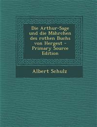 Die Arthur-Sage und die Mährchen des rothen Buchs von Hergest