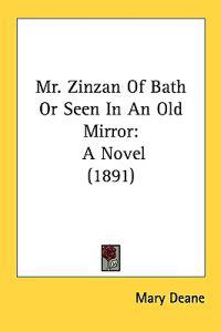 Mr. Zinzan of Bath or Seen in an Old Mirror