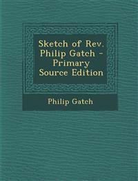 Sketch of Rev. Philip Gatch