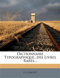 Dictionnaire Typographique...des Livres Rares...