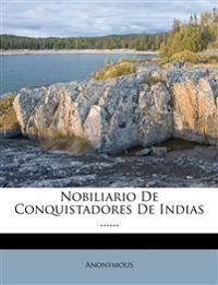 Nobiliario De Conquistadores De Indias ......