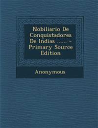Nobiliario De Conquistadores De Indias ...... - Primary Source Edition