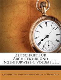 Zeitschrift Fur Architektur Und Ingenieurwesen, Volume 33...
