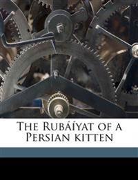 The Rubáíyat of a Persian kitten