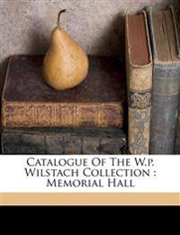 Catalogue of the W.P. Wilstach collection : Memorial Hall